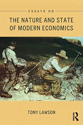Essays on: The Nature and State of Modern Economics by Tony Lawson