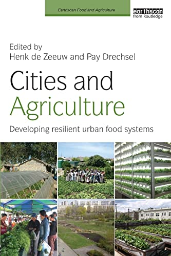 Cities and Agriculture By Edited by Henk de Zeeuw