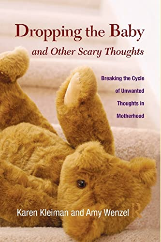 Dropping the Baby and Other Scary Thoughts By Karen Kleiman (The Postpartum Stress Center, Pennsylvania, USA)