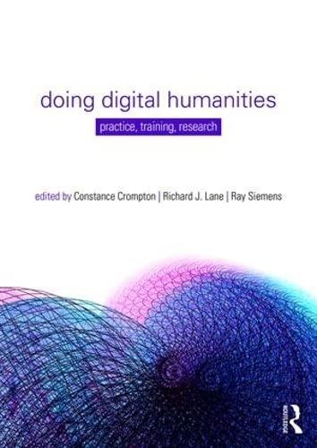 Doing Digital Humanities Edited by Richard J. Lane