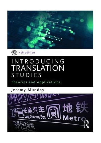 Introducing Translation Studies: Theories and Applications by Jeremy Munday (University of Leeds, UK)