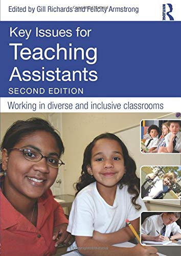 Key Issues for Teaching Assistants By Edited by Gill Richards (Nottingham Trent University, UK)