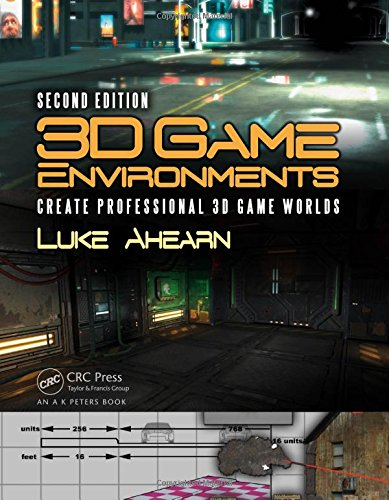 3D Game Environments: Create Professional 3D Game Worlds By Luke Ahearn (Author; Game Publisher, Dead Reckoning and America's Army)