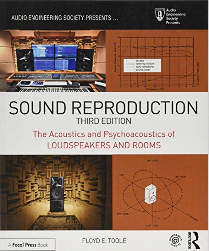 Sound Reproduction: The Acoustics and Psychoacoustics of Loudspeakers and Rooms (Audio Engineering Society Presents) By Floyd E. Toole