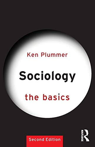 Sociology: The Basics By Ken Plummer (University of Essex, UK)