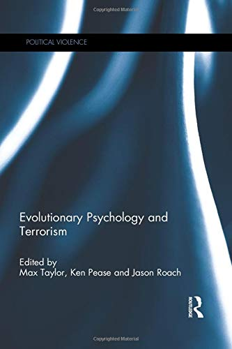 Evolutionary Psychology and Terrorism By Max Taylor (University of St Andrews, UK)