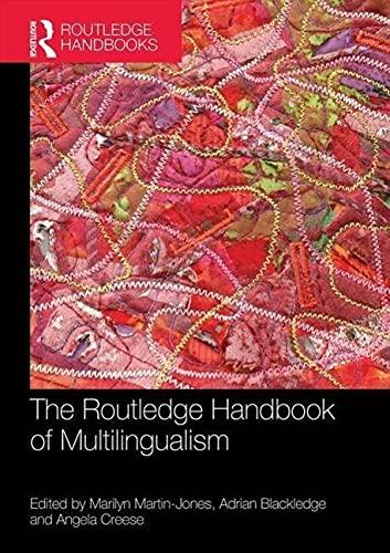 The Routledge Handbook of Multilingualism By Marilyn Martin-Jones (University of Birmingham, UK)