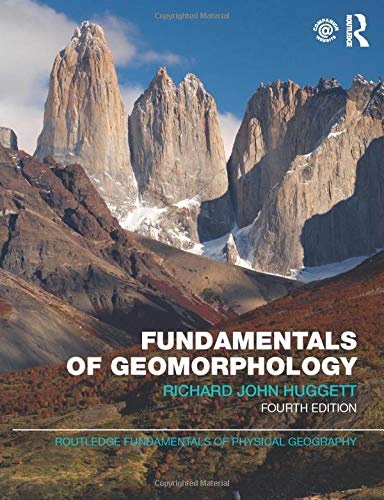 Fundamentals of Geomorphology by Richard John Huggett