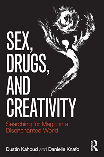 Sex, Drugs and Creativity By Dustin Kahoud