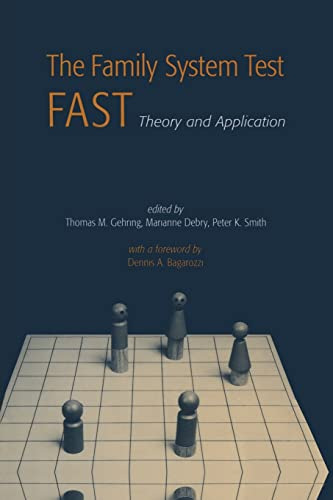 The Family Systems Test (FAST) By Thomas M. Gehring