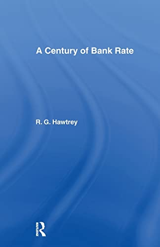 Century of Bank Rate By Ralph Hawtrey