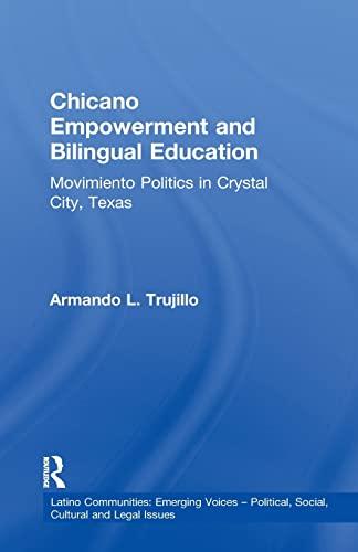 Chicano Empowerment and Bilingual Education By Armando L. Trujillo