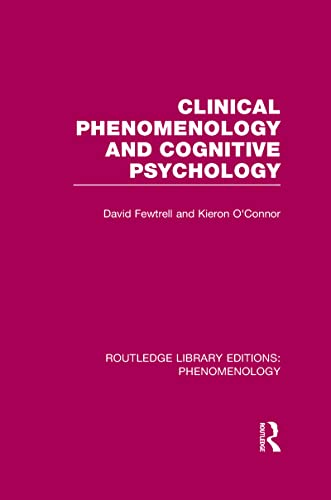Clinical Phenomenology and Cognitive Psychology By David Fewtrell (The Hertfordshire Clinic, St Albans, UK)