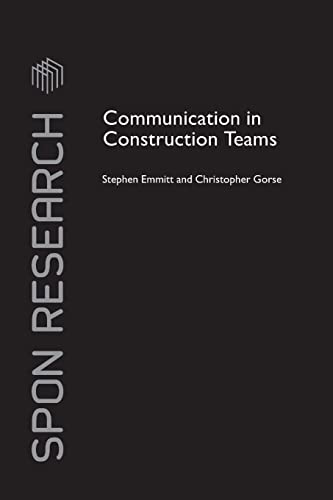 Communication in Construction Teams By Stephen Emmitt (Loughborough University, UK)