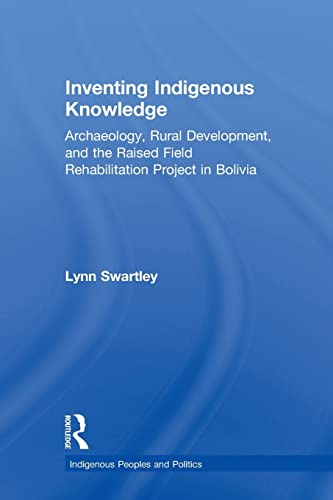 Inventing Indigenous Knowledge By Lynn Swartley
