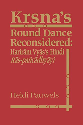 Krsna's Round Dance Reconsidered By Heidi Rika Maria Pauwels
