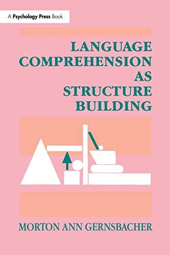 Language Comprehension As Structure Building By Morton Ann Gernsbacher