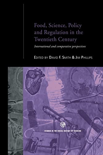Food, Science, Policy and Regulation in the Twentieth Century By Jim Phillips