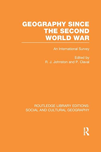 Geography Since the Second World War By Ron Johnston (University of Bristol, UK)
