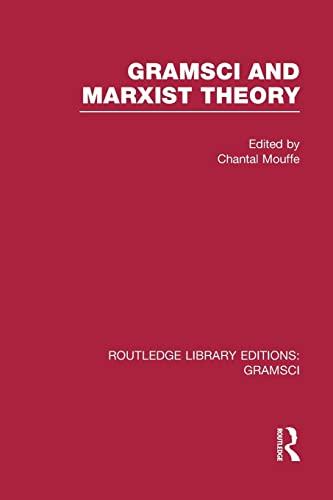 Gramsci and Marxist Theory By Chantal Mouffe