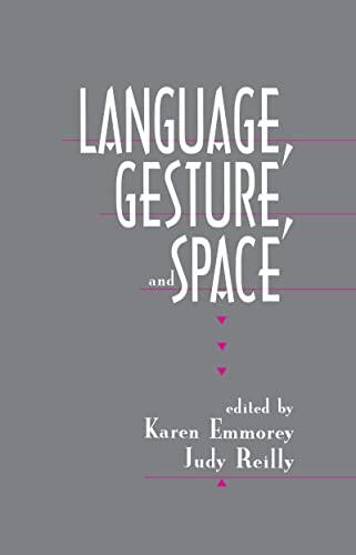 Language, Gesture, and Space By Karen Emmorey