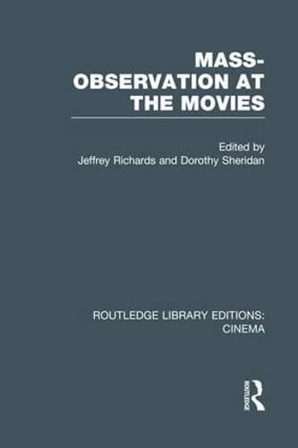 Mass-Observation at the Movies By Jeffrey Richards (Lancaster University, UK.University of Lancaster, UK.)