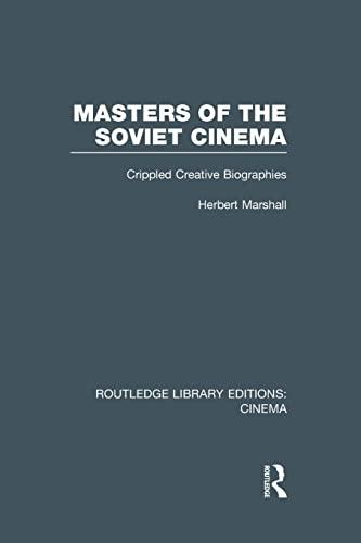 Masters of the Soviet Cinema By Herbert Marshall