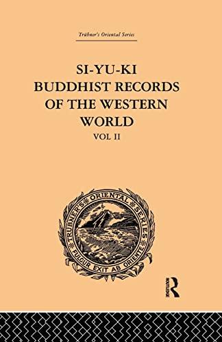 Si-Yu-Ki Buddhist Records of the Western World By Samuel Beal