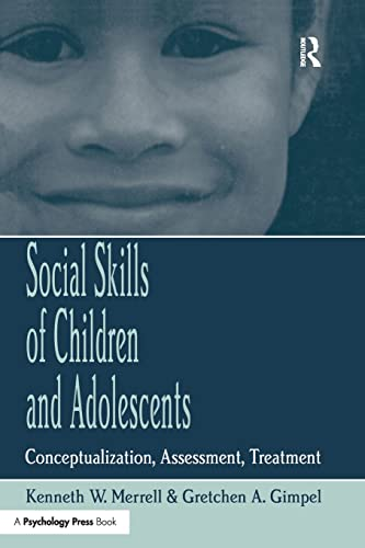 Social Skills of Children and Adolescents By Kenneth W. Merrell