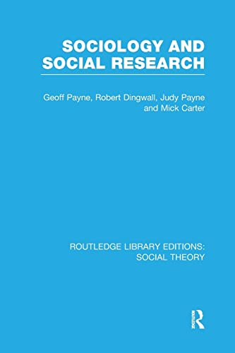 Sociology and Social Research By Geoff Payne