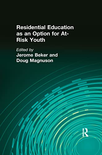 Residential Education as an Option for At-Risk Youth By Jerome Beker