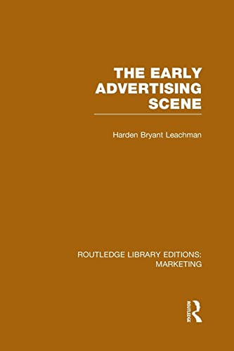 The Early Advertising Scene By Harden B. Leachman