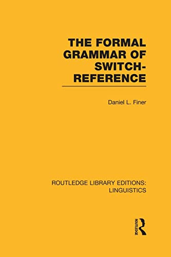 The Formal Grammar of Switch-Reference By Daniel L Finer
