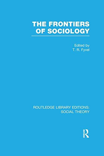 The Frontiers of Sociology By Tosco Raphael Fyvel