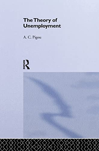 Theory of Unemployment By Arthur Cecil Pigou