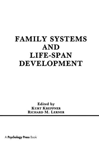 Family Systems and Life-span Development By Kurt Kreppner
