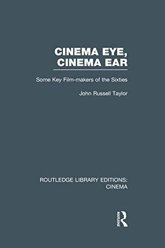 Cinema Eye, Cinema Ear By John Russell Taylor