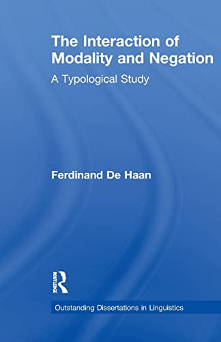The Interaction of Modality and Negation By Ferdinand De Haan