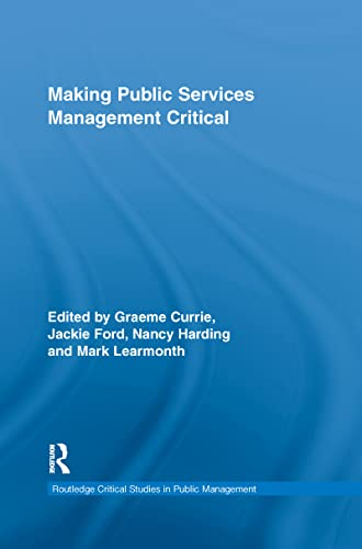 Making Public Services Management Critical By Graeme Currie (University of Nottingham, UK)
