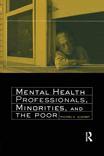 Mental Health Professionals, Minorities and the Poor By Michael E. Illovsky