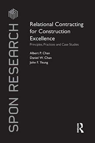 Relational Contracting for Construction Excellence By Albert P Chan (Hong Kong Polytechnic University)