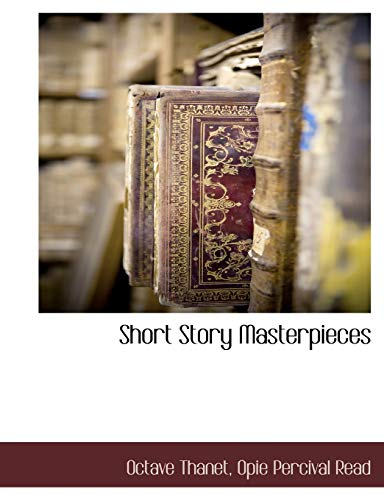 Short Story Masterpieces By Octave Thanet