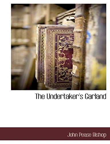 The Undertaker's Garland By John Peale Bishop