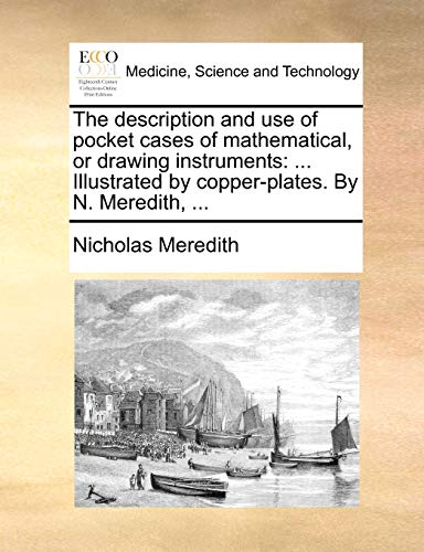 The Description and Use of Pocket Cases of Mathematical, or Drawing Instruments By Nicholas Meredith