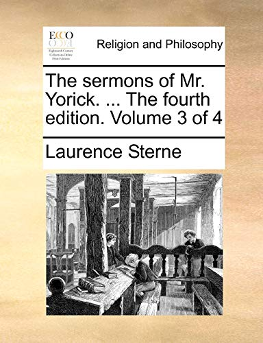 The Sermons of Mr. Yorick. ... the Fourth Edition. Volume 3 of 4 By Laurence Sterne