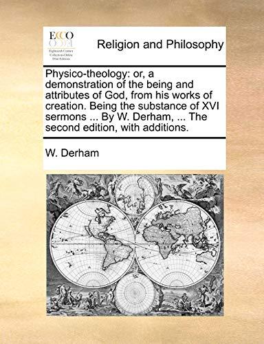 Physico-Theology By W Derham