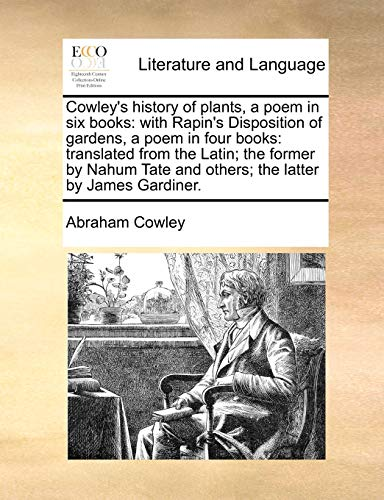 Cowley's History of Plants, a Poem in Six Books By Abraham Cowley