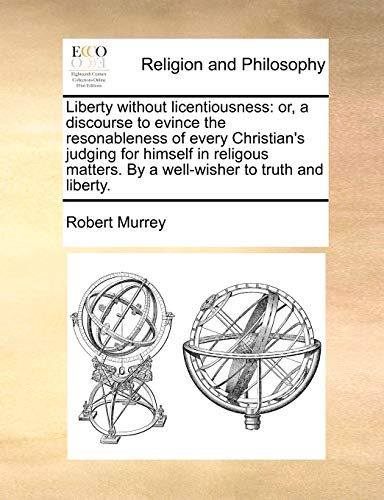 Liberty without licentiousness By Robert Murrey