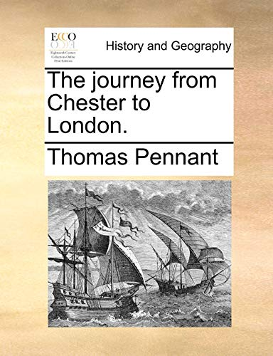 The Journey from Chester to London. By Thomas Pennant