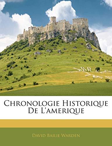 Chronologie Historique de L'Amerique By David Bailie Warden